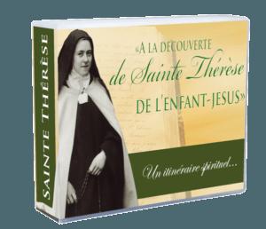 A la découverte de sainte Thérèse de l'Enfant-Jésus